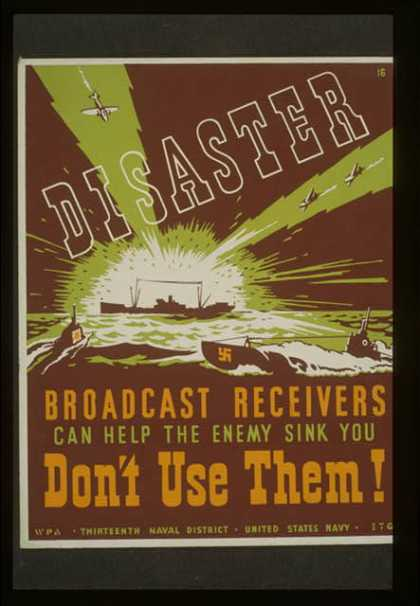 Disaster – Broadcast receivers can help the enemy sink you – Don't use them! / ETG. (1941)