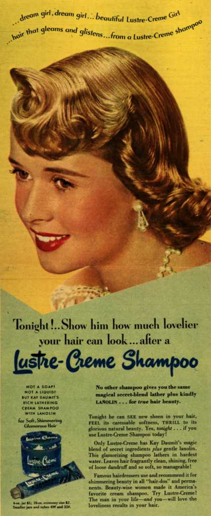 Kay Daumit's Lustre-Creme Shampoo – Tonight!... Show him how much lovelier your hair can look... after a Lustre-Creme Shampoo (1949)