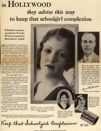 Palmolive Company's Palmolive Soap – in Hollywood they advise this way to keep that schoolgirl complexion (1931)
