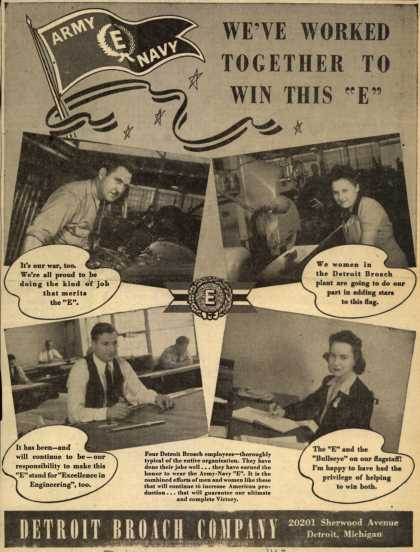 "Detroit Broach Co.'s Army Navy ""E"" – We've Worked Together To Win This ""E"" (1943)"