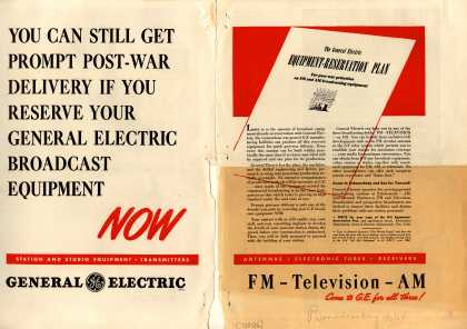 General Electric Company's Broadcasting Equipment – You Can Still Get Prompt Post-War Delivery If You Reserve Your General Electric Broadcast Equipment Now (1944)