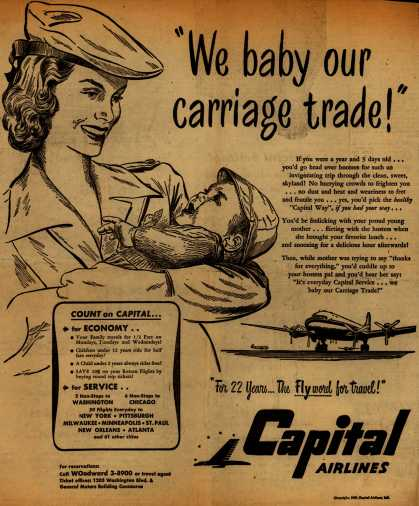 "Capital Airlines – ""We baby our carriage trade!"" (1947)"