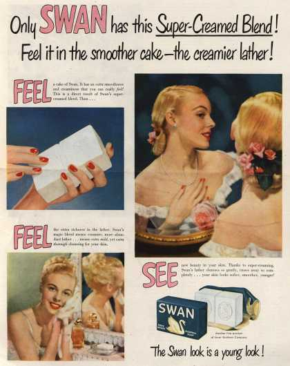 Lever Brothers Company's Swan Soap – Only Swan has this Super-Creamed Blend! Feel it in the smoother cake – the creamier lather (1948)