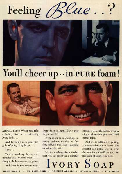 Procter & Gamble Co.'s Ivory Soap – Feeling Blue...? You'll cheer up..in Pure foam (1934)