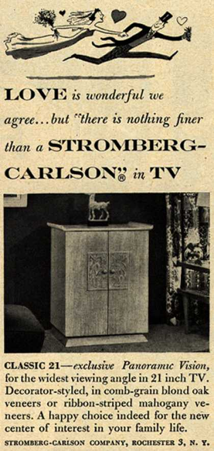 "Stromberg-Carlson Company's Classic 21 – Love is wonderful we agree... but ""there is nothing finer than a Stromberg-Carlson"" in TV (1953)"