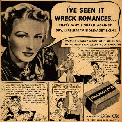 "Palmolive Company's Palmolive Soap – I've Seen It Wreck Romances...That's Why I Guard Against Dry, Lifeless ""Middle-Age"" Skin (1940)"