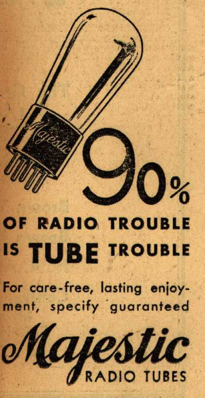Majestic Radio Tube's Radio Tubes – 90% Of Radio Trouble Is Tube Trouble (1930)