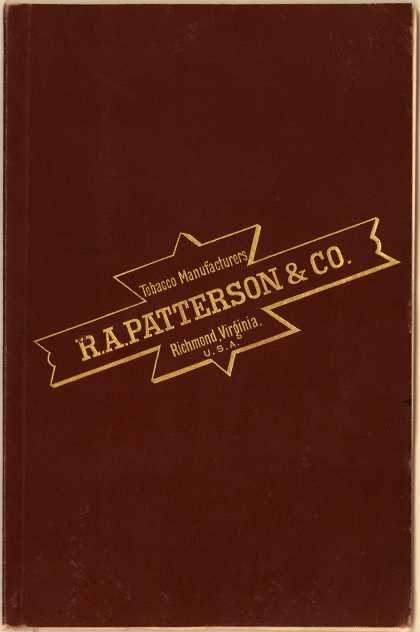 R. A. Patterson & Co.'s Tobacco – Sixth Annual Descriptive Catalogue of the Various Styles and Grades of Plug and Twist Tobacco