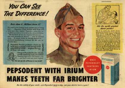 Pepsodent Company's tooth powder – You Can See the Difference! Pepsodent With Irium Makes Teeth Far Brighter (1945)