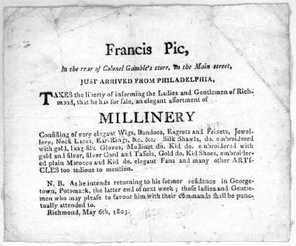 Francis Pic, in the rear of Colonel Gamble's store, on the Main Street, just arrived from Philadelphia, takes the liberty of informing the ladies and (1803)