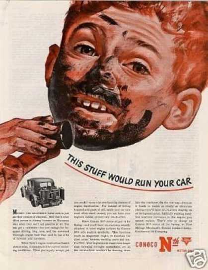 "Conoco Oil Ad ""This Stuff Would Run... (1944)"