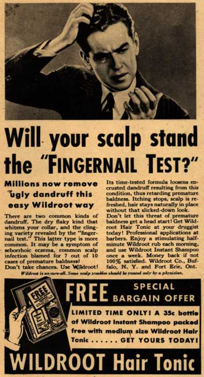 "Wildroot Company's Wildroot Hair Tonic – Will your scalp stand the ""Fingernail Test?"" (1937)"