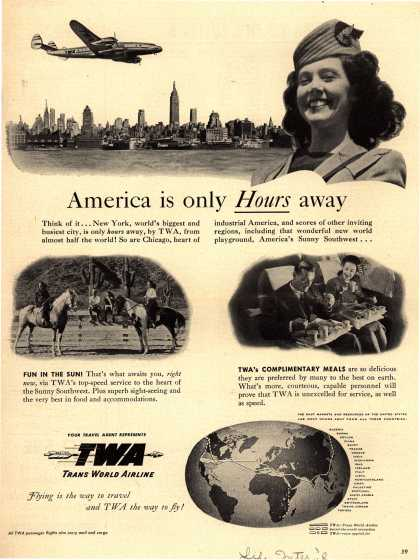Trans World Airline's American destinations – America is only Hours away (1947)