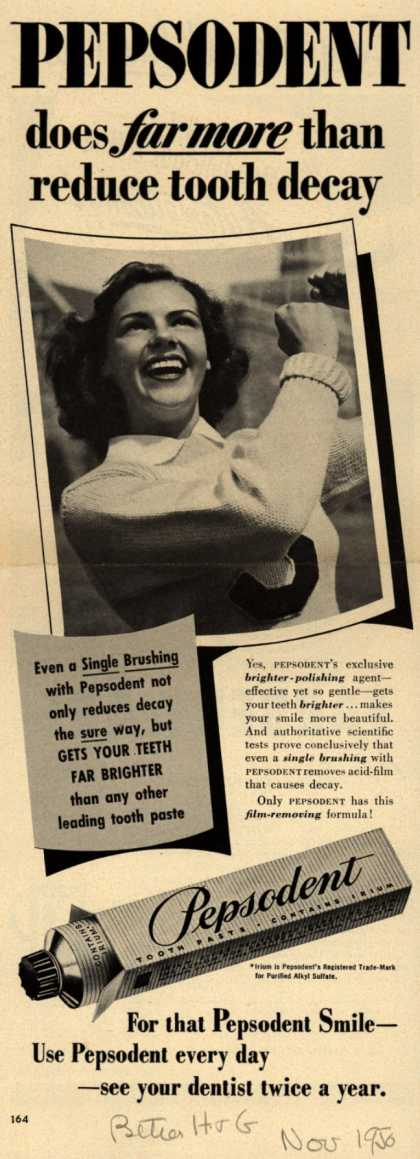 Lever Brothers Company's Pepsodent Tooth Paste – Pepsodent does far more than reduce tooth decay (1950)