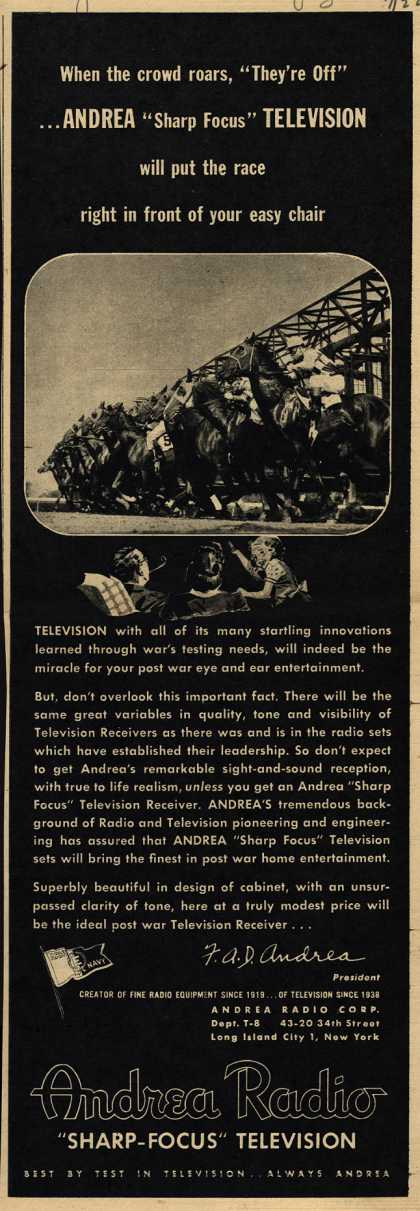 "Andrea Radio Corporation's Television – When the Crowd roars, ""They're Off""... Andrea ""Sharp Focus"" Television will put the race right in front of your easy chair (1945)"