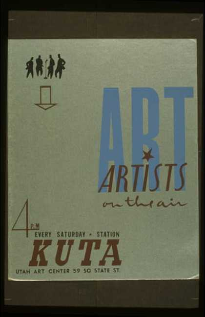Art – Artists on the air – 4 P.M. every Saturday, KUTA. (1936)