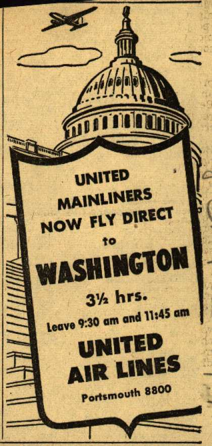 United Air Line's Washington – United Mainliners now fly direct to Washington 3.5 hrs. (1943)