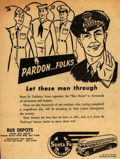 Santa Fe Trailway's Troop Transportation – Pardon... Folks Let these men through (1945)