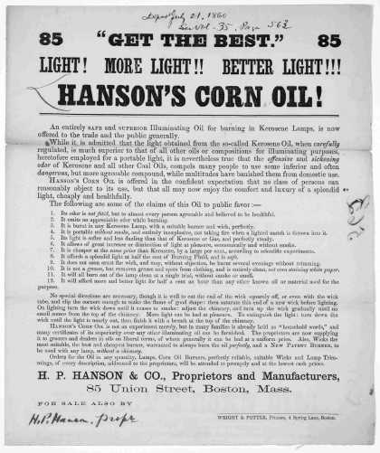 """Get the best."" Light! More light!! better light !!! Hanson's corn oil! ... H. P. Hanson & Co., proprietors and manufacturers, 85 Union Street Boston (1860)"