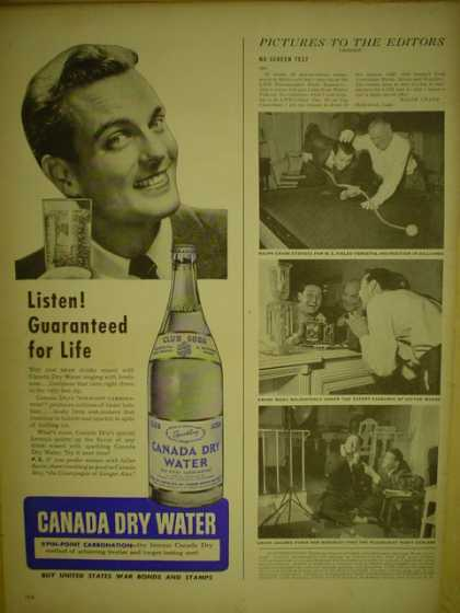 Canada Dry Water. Listen. Guaranteed for life (1944)