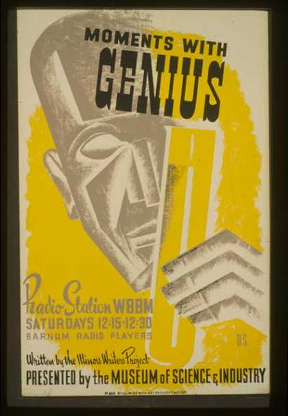 Moments with genius – Written by the Illinois Writers Project – presented by the Museum of Science & Industry / D.S. (1936)
