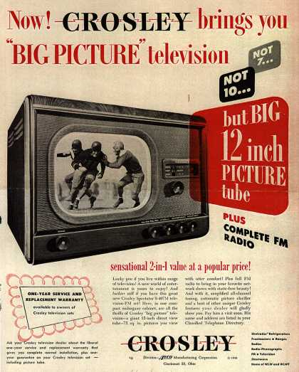 "Avco Manufacturing Corporation's Crosley Spectator 9-407M Television-FM set – Now! Crosley brings you ""Big Picture"" television not 7... Not 10... but BIG 12 inch PICTURE tube plus complete FM Radio (1948)"