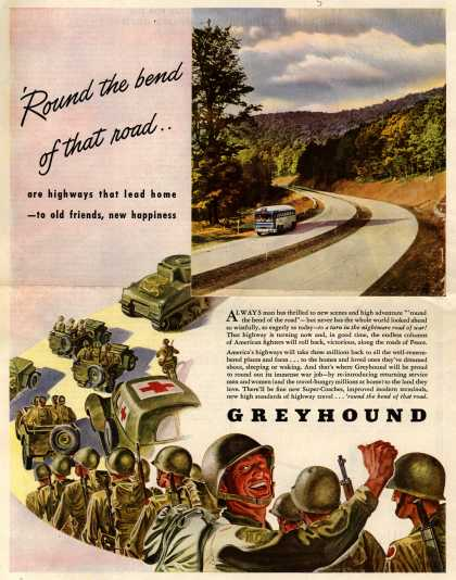 Greyhound – Round the bend of that road... are highways that lead home -to old friends, new happiness (1945)