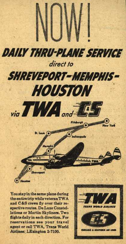 Trans World Airlines, Chicago and Southern Air Line's various destinations – Now! Daily Thru-Plane Service direct to Shreveport-Memphis-Houston via TWA and C&S (1953)