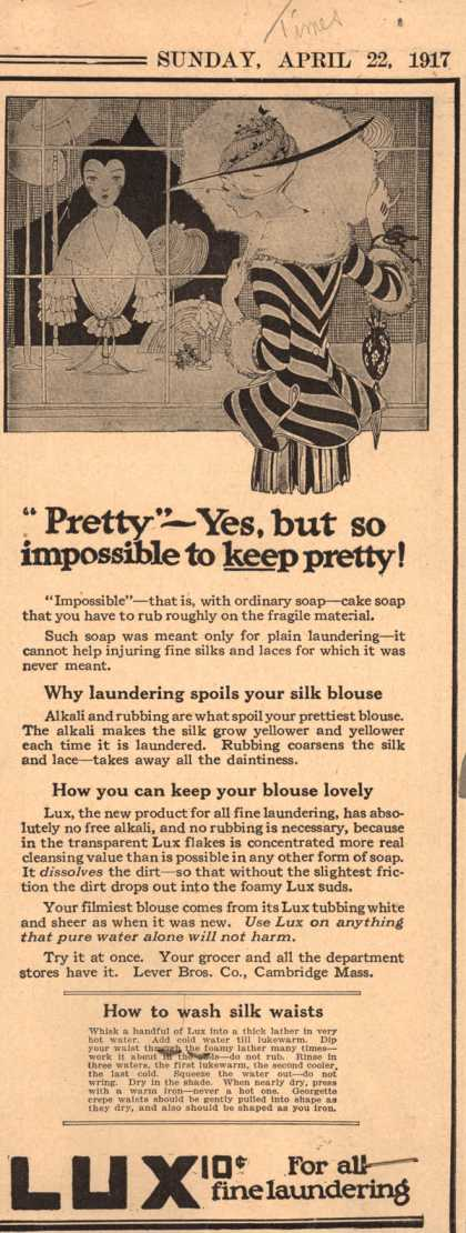 "Lever Bros.'s Lux (laundry flakes) – ""Pretty"" – Yes, but so impossible to KEEP pretty (1917)"