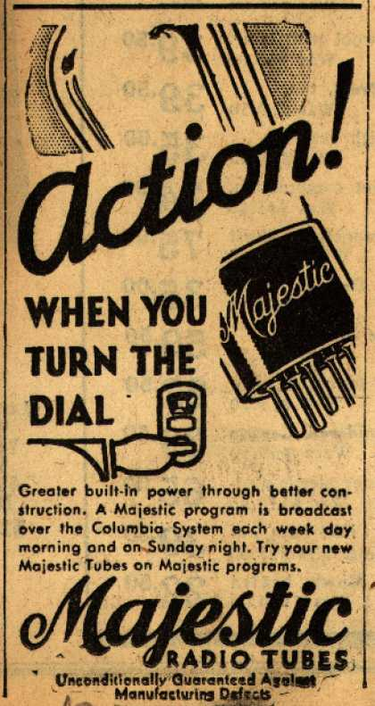 Majestic Radio Tube's Radio Tubes – Action! When You Turn The Dial (1930)