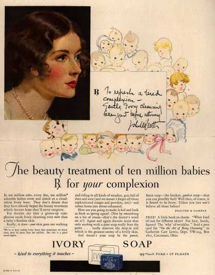 Procter & Gamble Co.'s Ivory Soap – The beauty treatment of ten million babies Rx for your complexion (1929)