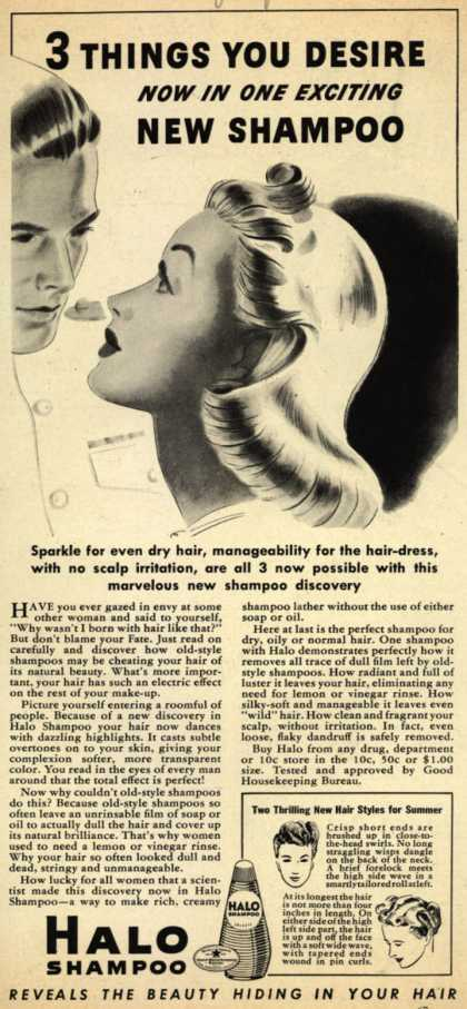 Colgate-Palmolive-Peet Company's Halo Shampoo – 3 Things You Desire Now In One Exciting New Shampoo (1939)