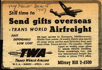 Trans World Airline's Airfreight – Still time to Send gifts overseas -Trans World Airfreight (1947)