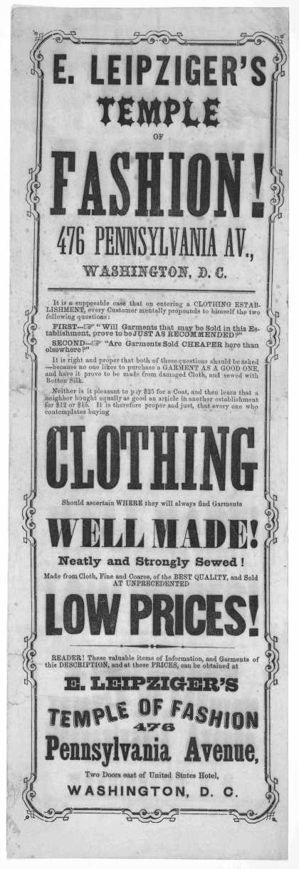 E. Leipziger's Temple of fashion! 476 Pennsylvania Av., Washington, D. C .... It is therefore proper and just, that every one who contemplates buying
