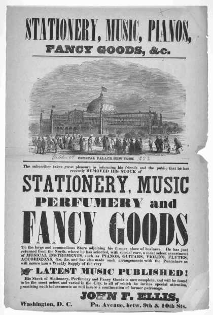 Stationery, music, pianos, fancy goods, &c. ... John F. Ellis. Pa. Avenue, between 9th & 10th Sts. Washington, D. C. [1853]. (1853)