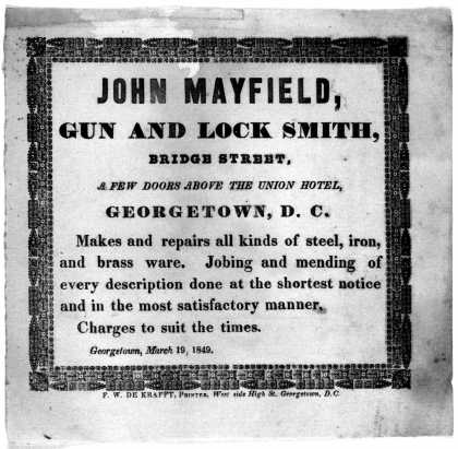 John Mayfield, gun and lock smith, Bridge Street, a few doors above the Union hotel, Georgetown, D. C. Makes and repairs all kinds of steel, iron and (1849)
