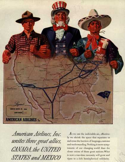 American Airlines – American Airlines, Inc. unites three great allies, Canada, the United States and Mexico (1943)