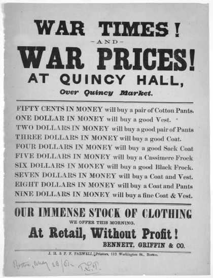 War times! and war prices! at Quincy Hall, over Quincy market ... Our immense stock of clothing we offer this morning at retail, without profit! Benne (1861)