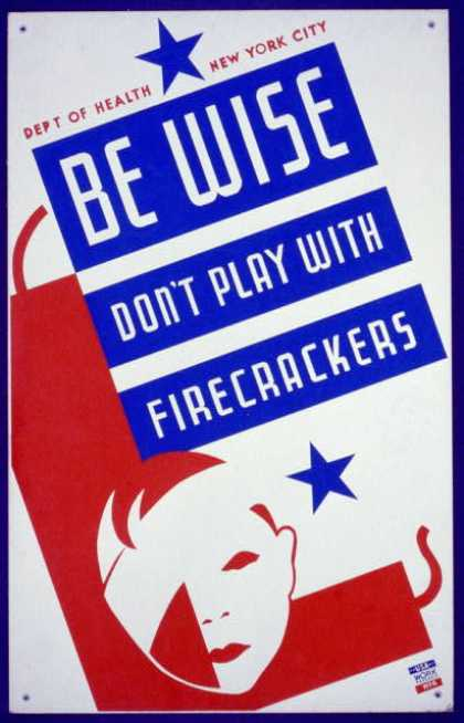 Be wise – Don't play with firecrackers – Department of Health, New York City. (1936)