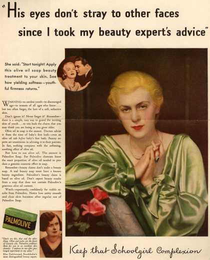 "Palmolive Company's Palmolive Soap – ""His eyes don't stray to other faces since I took my beauty expert's advice"" (1932)"
