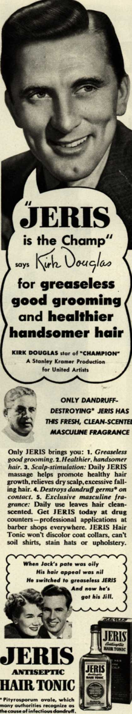 "Jeri's hair tonic – ""JERIS is the Champ"" says Kirk Douglas for greaseless good grooming and healthier handsomer hair (1950)"