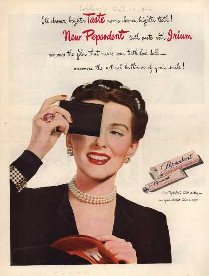 Lever Brothers Company's tooth paste – Its cleaner, brighter taste means cleaner, brighter teeth! New Pepsodent tooth paste with Irium removes the film that makes your teeth look dull – un (1946)
