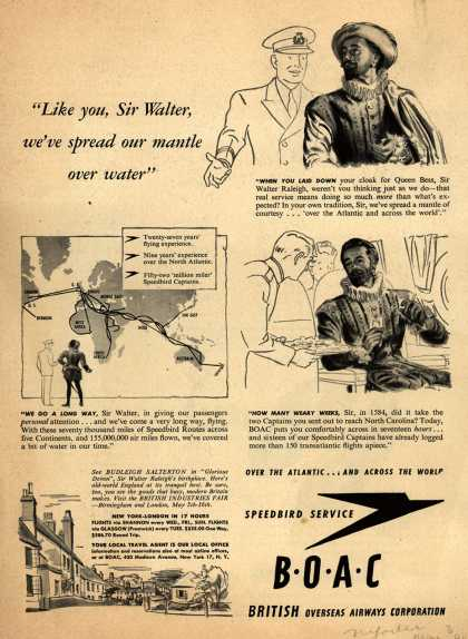 "British Overseas Airways Corporation – ""Like You, Sir Walter, We've Spread Our Mantle Over Water."" (1947)"