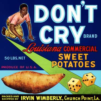 Don't Cry Louisiana Sweet Potatoes, c. 			s (1940)