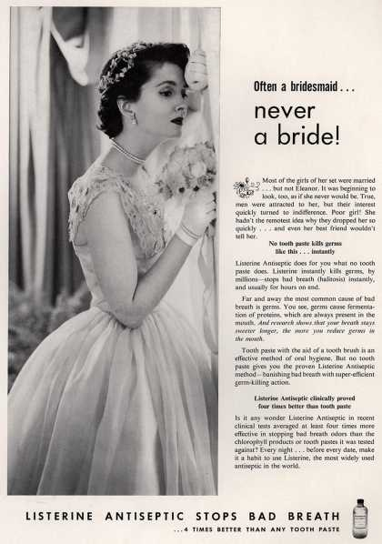 Lambert Pharmacal Company's Listerine – Often a bridesmaid... never a bride