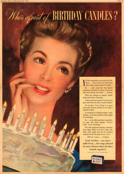 Procter & Gamble Co.'s Ivory Soap – Who's afraid of Birthday Candles? (1943)