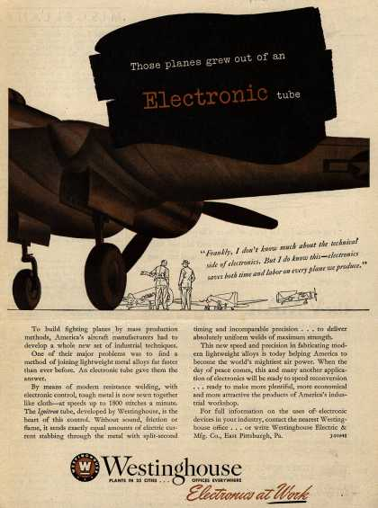Westinghouse Electric & Manufacturing Company's Electronics – Those Planes Grew Out Of An Electronic Tube (1944)