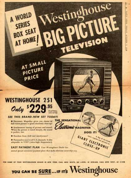 Westinghouse Electric Corporation's Big Picture Television – A World Series Box Seat at Home! Westinghouse Big Picture Television (1949)
