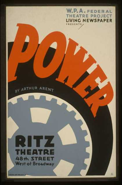 "W.P.A. Federal Theatre Project Living Newspaper presents ""Power"" by Arthur Arent / fsn(?). (1936)"