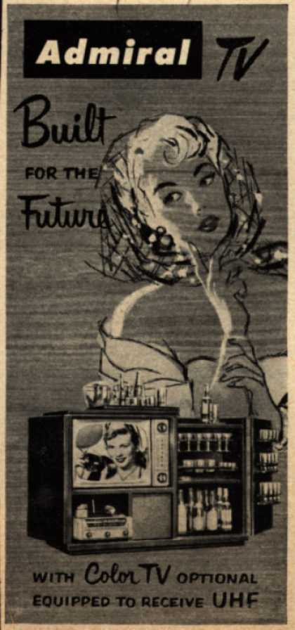 Admiral Corporation's Television Combinations – Admiral TV. Built for the Future. With Color TV Optional. Equipped to Receive UHF. (1951)